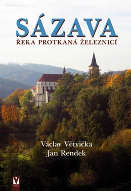 Sázava – Řeka protkaná železnicí - Větvička Václav, Rendek Jan