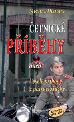 Četnické příběhy aneb Případy z pátrací - Dlouhý Michal