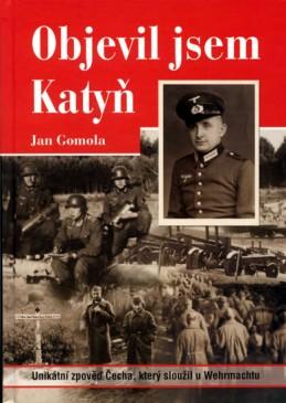 Objevil jsem Katyň - Gomola Jan