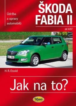 Škoda Fabia II. od 4/07 - Jak na to? 114. - Etzold Hans-Rudiger Dr.