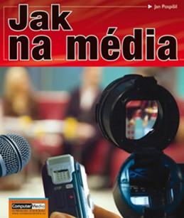 Jak na média - Pospíšil Jan