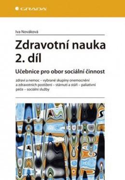 Zdravotní nauka 2. díl - Učebnice pro obor sociální činnost - Nováková Iva