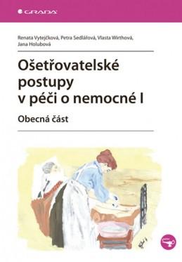 Ošetřovatelské postupy v péči o nemocné I - Vytejčková Renata