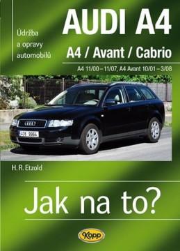 AUDI A4/Avant/Cabrio - A4 11/00-11/07 - A4 Avant 10/01-3/08 - Jak na to? 113. - Etzold Hans-Rudiger Dr.