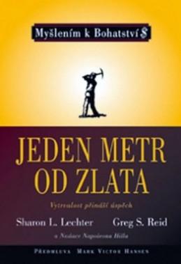 Jeden metr od zlata ve spolupráci s Nadací Napoleona Hilla - Lechter Sharon L., Reid Greg S.