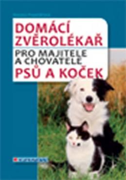 Domácí zvěrolékař pro majitele a chovatele psů a koček - Popelářová Renata