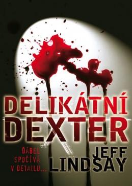 Delikátní Dexter - Lindsay Jeff