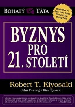 Byznys pro 21. století - Kiyosaki Robert T.