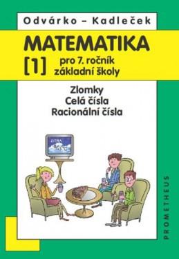 Matematika pro 7. roč. ZŠ - 1.díl (Zlomky, Celá čísla...) - 3. vydání - Odvárko Oldřich, Kadleček Jiří