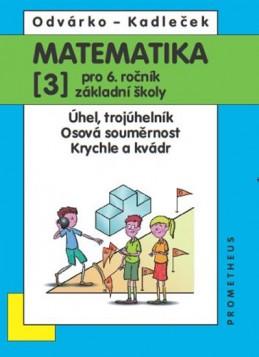 Matematika pro 6. roč. ZŠ - 3.díl (Úhel, trojúhelník...) - 3. vydání - Odvárko Oldřich, Kadleček Jiří