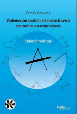 Vademecum anatomie domácích savců pro studium a veterinární praxi - Splanchnologia - Červený Čeněk