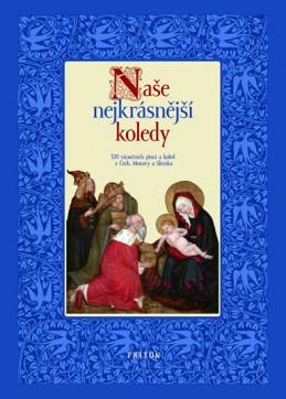 Naše nejkrásnější koledy - 320 vánoční písní a koled z Čech, Moravy a Slezska - Svoboda Pavel