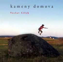 Kameny domova - Cílek Václav