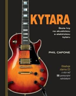 Kytara - Škola hry na akustickou a elektrickou kytaru + CD - Capone Phil