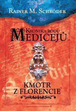 Kronika rodu Medicejů 2 – Kmotr z Florencie - Schröder Rainer M.