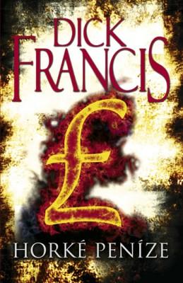 Horké peníze - Francis Dick