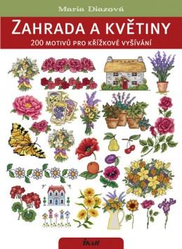 Zahrada a květiny. 200 motivů pro křížkové vyšívání - Diazová Maria