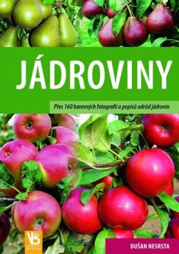 Jádroviny - Přes 160 barevných fotografií a popisů odrůd jádrovin - Nesrsta Dušan