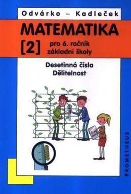 Matematika pro 6. roč. ZŠ - 2.díl (Desetinná čísla, Dělitelnost) - 3. vydání - Odvárko Oldřich, Kadleček Jiří