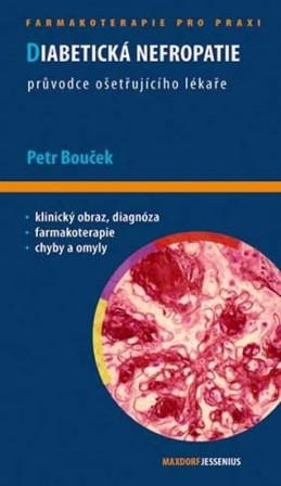 Diabetická nefropatie - Průvodce ošetřujícího lékaře - Bouček Petr
