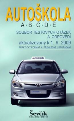 Autoškola A,B,C,D,E - Soubor testových otázek a odpovědí aktualizovaný k 1.9.2009 - neuveden