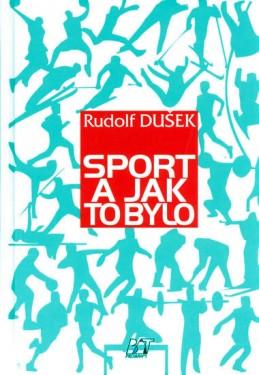 Sport a jak to bylo - Dušek Rudolf