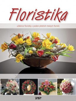 Floristika - Učebnice floristiky v podání předních českých floristů - kolektiv