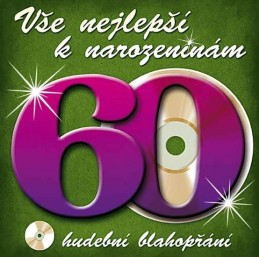 Vše nejlepší k narozeninám! 60 - Hudební blahopřání - CD - neuveden