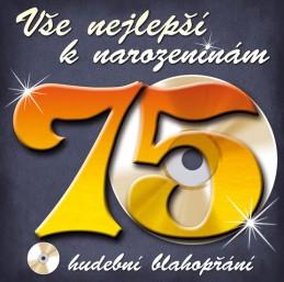 Vše nejlepší k narozeninám! 75 - Hudební blahopřání - CD - neuveden