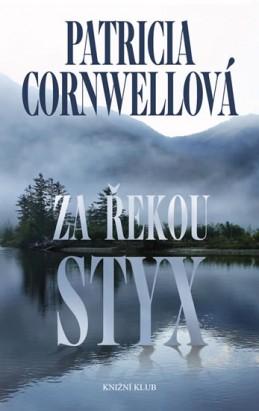 Za řekou Styx - Cornwellová Patricia