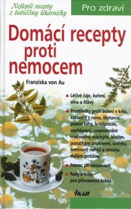 Domácí recepty proti nemocem - Au Franziska von