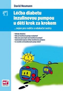 Léčba diabetu inzulinovou pumpou u dětí krok za krokem - nejen pro rodiče a edukační sestry - Neumann David, MUDr.