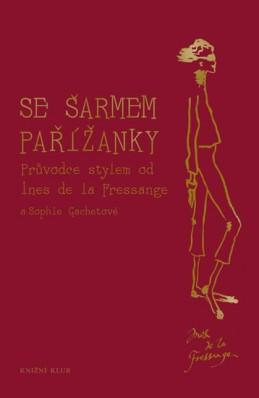 Se šarmem Pařížanky - de la Fressange Ines, Gachetová Sophie