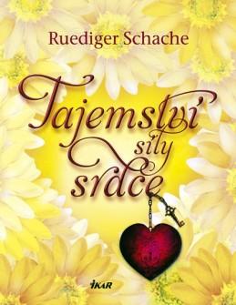 Tajemství síly srdce - Schache Ruediger