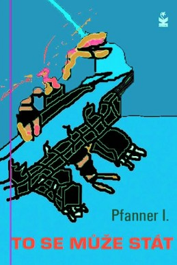 To se může stát - Pfanner I.