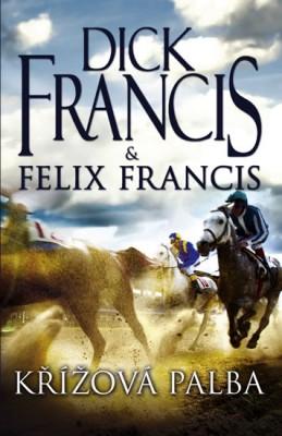 Křížová palba - Francis Dick, Francis Felix