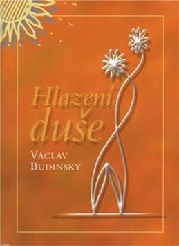 Hlazení duše (v českém jazyce) - Budinský Václav