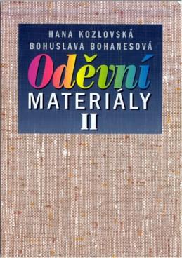 Oděvní materiály II pro 2. a 3. ročník SOU a SOŠ - Kozlovská H., Bohanesová B.