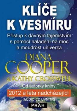 Klíče k vesmíru - Přístup k dávným tajemstvím pomocí naladění na moc a moudrost univerza + CD - Cooper Diana