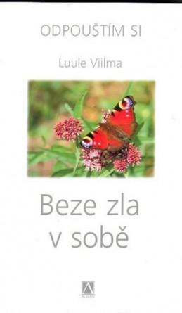 Beze zla v sobě - Odpouštím si - 2. vydání - Viilma Luule