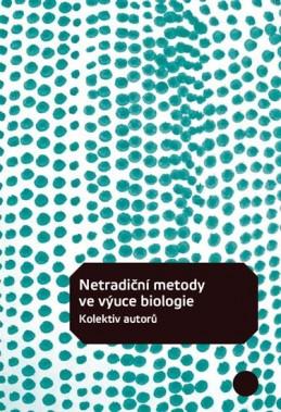 Netradiční metody ve výuce biologie - kolektiv autorů