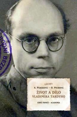 Život a dílo Vladimíra Tardyho - Plháková Alena, Pechová Olga