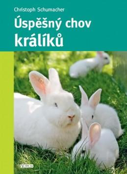 Úspěšný chov králíků - Schumacher Christoph