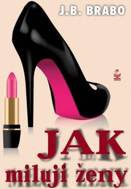 Jak milují ženy - Brabo J.B.