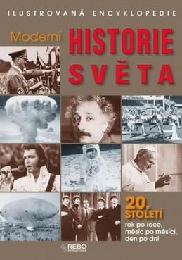 Moderní historie světa 20. století - Ilustrovaná encyklopedie 3. vydání - neuveden