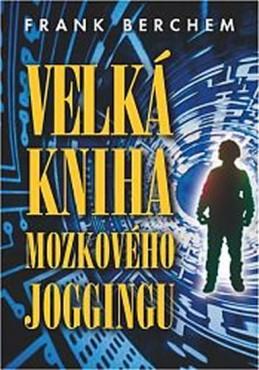 Velká kniha mozkového joggingu - Berchem Frank