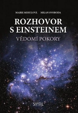 Rozhovor s Einsteinem - Vědomí pokory + CD - Mihulová M., Svoboda M.