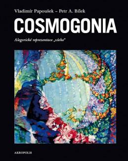 Cosmogonia - Alegorické reprezentace všeho - Papoušek Vladimír, Bílek Petr A.