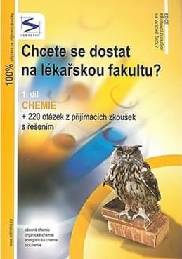Chcete se dostat na lékařskou fakultu? - Chemie (1.díl) - 3. vydání - neuveden