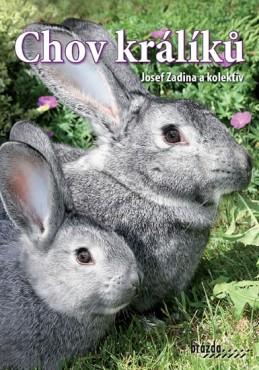 Chov králíků - 3. vydání - Zadina a kolektiv Josef